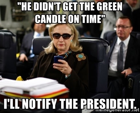 """Texts from Hillary - """"He didn't get the green candle on time"""" I'll notify the president."""