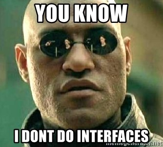 What if I told you / Matrix Morpheus - You Know i dont do interFaces