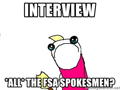X ALL THE THINGS - INTERVIEW *ALL* THE FSA SPOKESMEN?