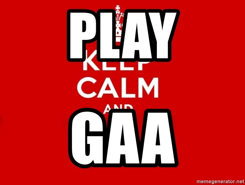 Keep Calm 2 - PLAY GAA