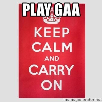 Keep Calm - PLAY GAA
