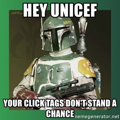 Boba Fett - Hey Unicef Your click tags don't stand a chance