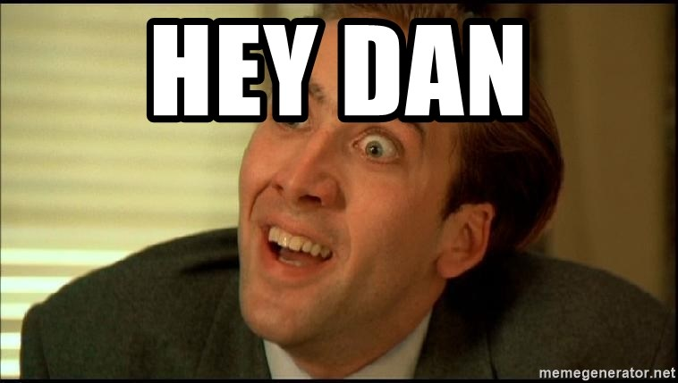 You Don't Say Nicholas Cage - Hey Dan