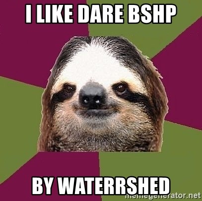Just-Lazy-Sloth - I like Dare BSHP By Waterrshed