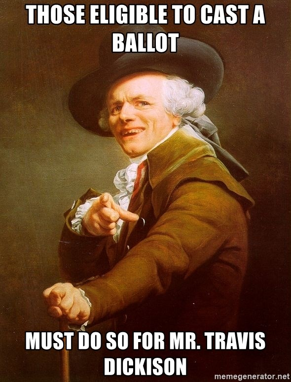 Joseph Ducreux - those eligible to cast a ballot must do so for mr. travis dickison