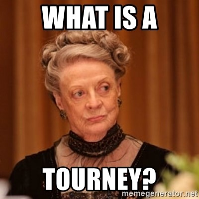 Dowager Countess of Grantham - What is a TOURNEY?