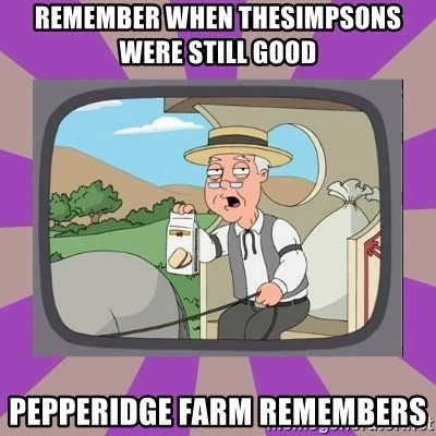 Pepperidge Farm Remembers FG - remember when thesimpsons were still good pepperidge farm remembers