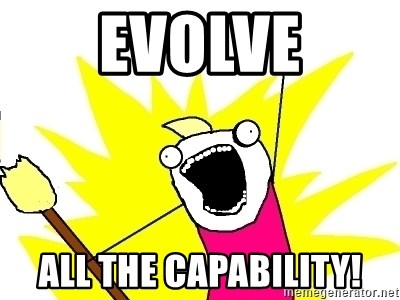 X ALL THE THINGS - evolve all the capability!