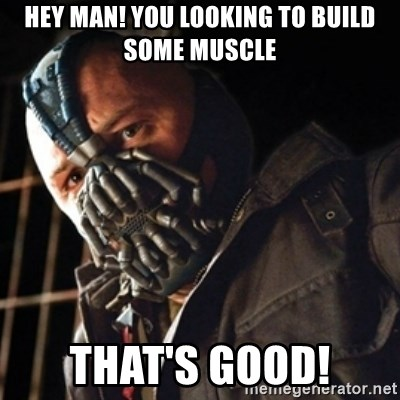 Only then you have my permission to die - HEY MAN! YOU LOOKING TO BUILD SOME MUSCLE THAT'S GOOD!