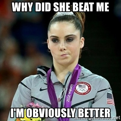 Not Impressed McKayla - WHY DID SHE BEAT ME I'M OBVIOUSLY BETTER