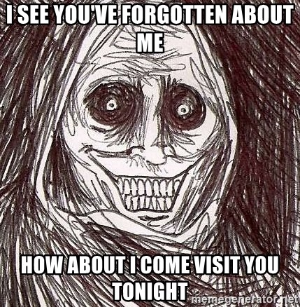 Shadowlurker - i see you've forgotten about me how about i come visit you tonight