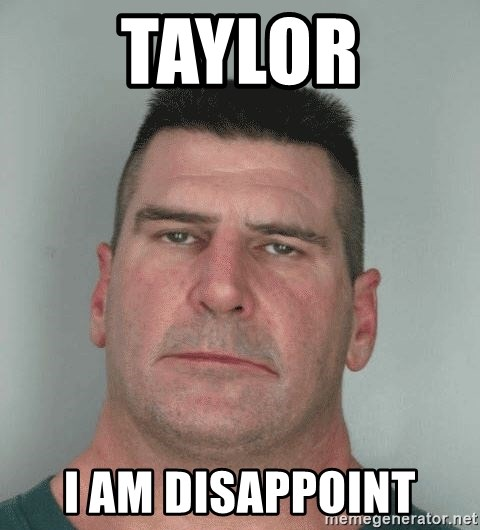 Son Am Disappoint - TAYLOR I AM DISAPPOINT