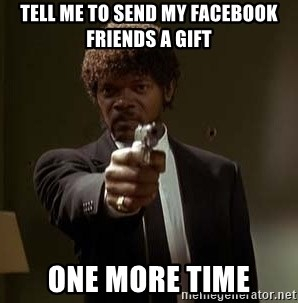 Jules Pulp Fiction - Tell me to send my Facebook friends a gift one more time