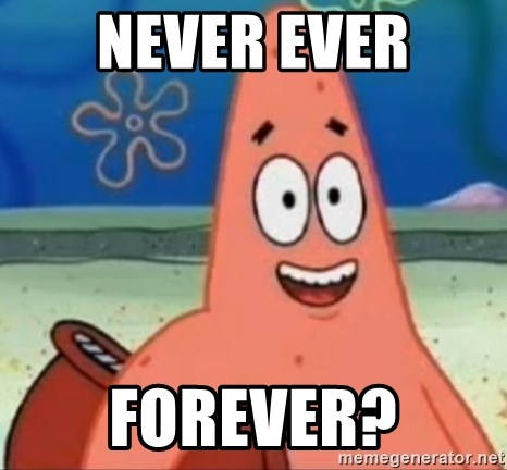 Happily Oblivious Patrick - NEVER EVER FOREVER?