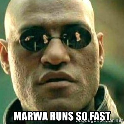 What If I Told You -  marwa runs so fast