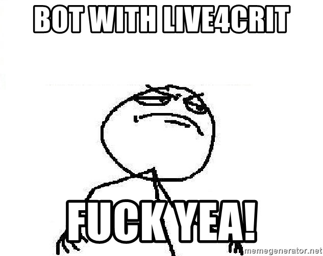Fuck Yeah - Bot with Live4crit fuck yea!