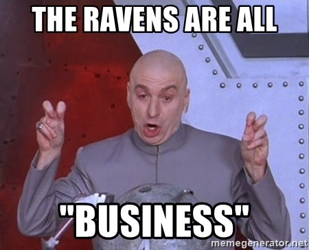 """Dr. Evil Air Quotes - THE RAVENS ARE ALL """"BUSINESS"""""""