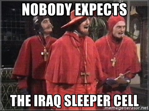 spanish inquisition - nobody expects the iraq sleeper cell