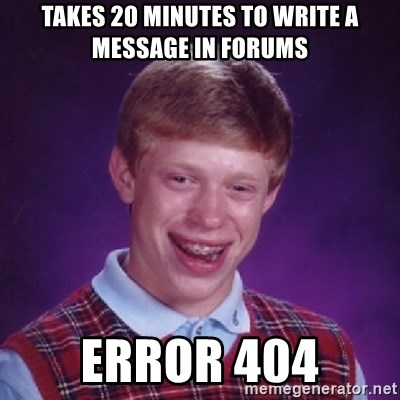 Bad Luck Brian - Takes 20 minutes to write a message in forums error 404