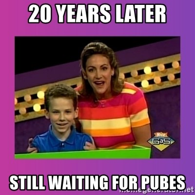 sam meme - 20 years later still waiting for pubes
