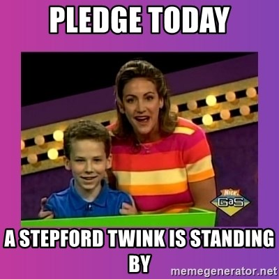 sam meme - pledge today a stepford twink is standing by