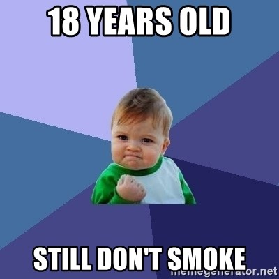 Success Kid - 18 YEARS OLD STILL DON't SMOKE