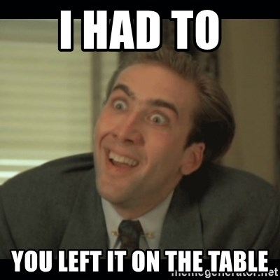 Nick Cage - I had to  You left it on the table