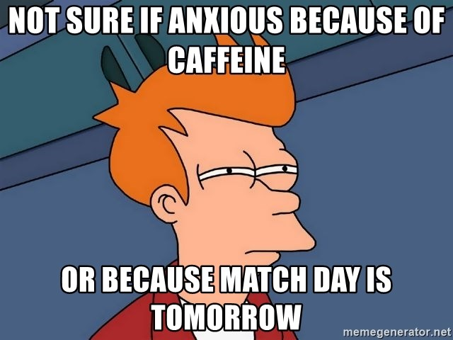 Futurama Fry - not sure if anxious because of caffeine or because match day is tomorrow