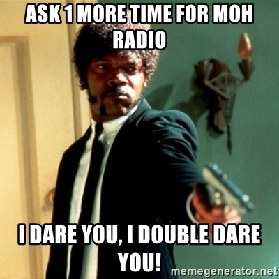 Jules Say What Again - ask 1 more time for moh radio i dare you, i double dare you!