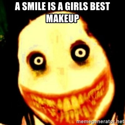 Tipical dream - A SMILE IS A GIRLS BEST MAKEUP