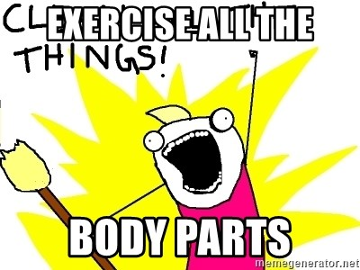 clean all the things - Exercise ALL the Body Parts