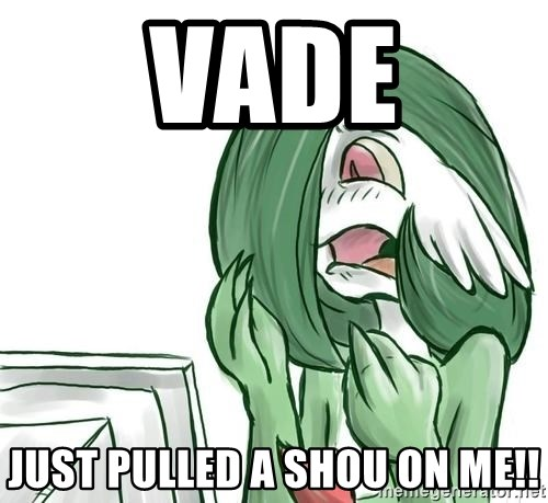 Pokemon Reaction - Vade Just pulled a shou on me!!