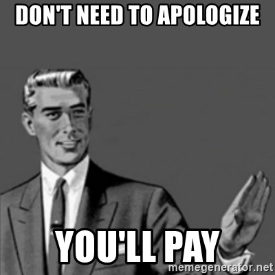 Correction Guy - DON'T NEED TO APOLOGIZE YOU'LL PAY