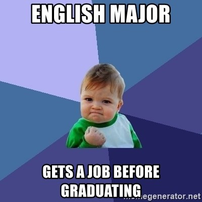 Success Kid - English major gets a job before graduating