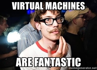 Super Smart Hipster - Virtual Machines are fantastic