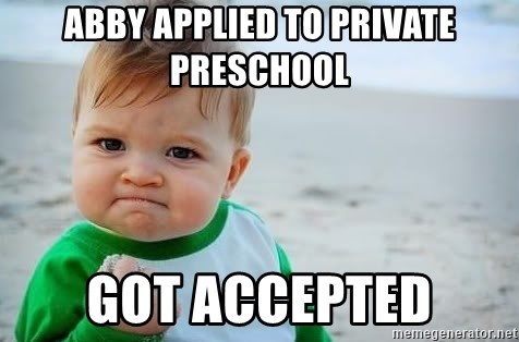 fist pump baby - Abby applied to pRivate preSchool Got accepted