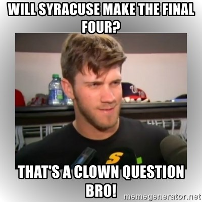That's A Clown Question, Bro - Will syracuse make the final four? That's a clown question bro!