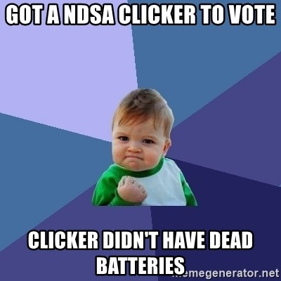 Success Kid - Got a NDSA clicker to vote Clicker didn't have dead batteries