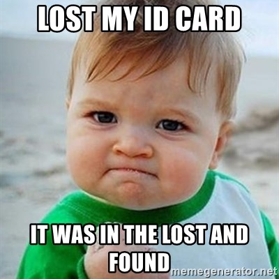 Victory Baby - Lost my id card it was in the lost and found