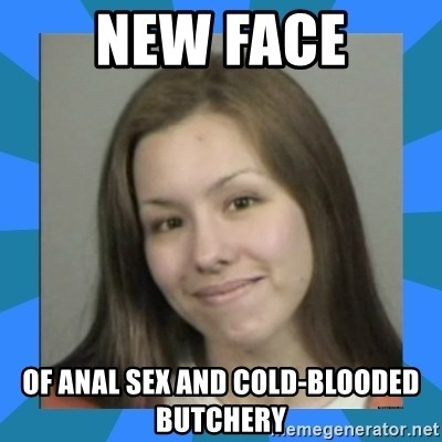 Jodi arias meme  - new face of anal sex and cold-blooded butchery