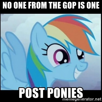 Post Ponies - No one from the GOp is one post ponies