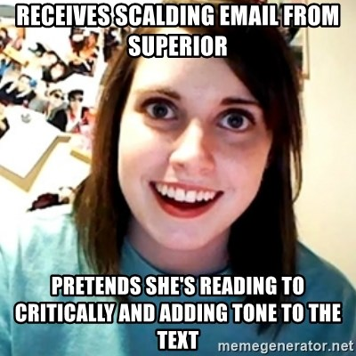 Overly Obsessed Girlfriend - Receives Scalding email fRom superior Pretends she's reading To critically and adding tone to the text