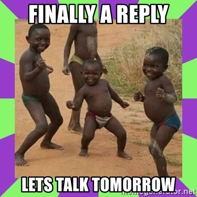 african kids dancing - Finally a reply lets talk tomorrow