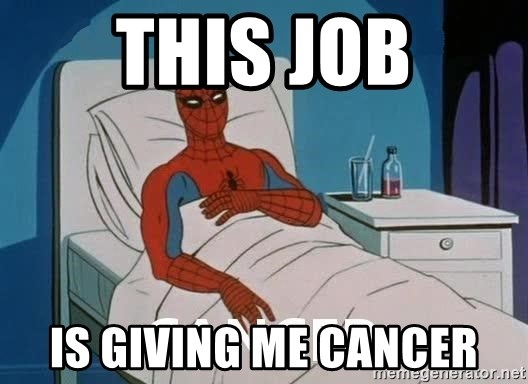 Cancer Spiderman - this job is giving me cancer
