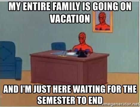 Spiderman Desk - My entire family is going on vacation And i'M JUST HERE WAITING FOR THE SEMESTER TO END