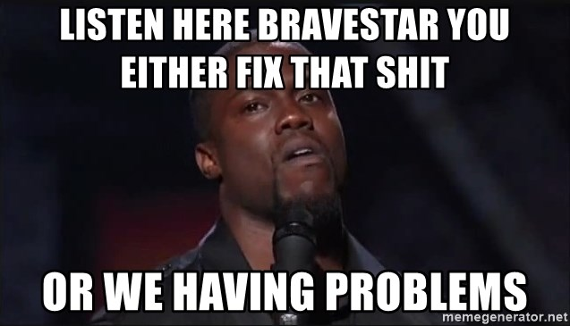 Kevin Hart Face - LISTEN HERE BRAVESTAR YOU EITHER FIX THAT SHIT OR WE HAVING PROBLEMS