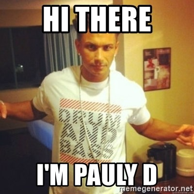 Drum And Bass Guy - Hi There I'm Pauly D