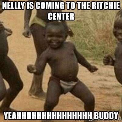 Little Black Kid - Nellly is coming to the ritchie center yeahhhhhhhhhhhhhhh buddy
