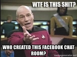 Patrick Stewart WTF -  WHO CREATED THIS FACEBOOK CHAT ROOM?