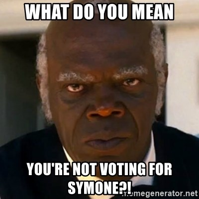 SAMUEL JACKSON DJANGO - What do you mean You're not voting for SyMone?!
